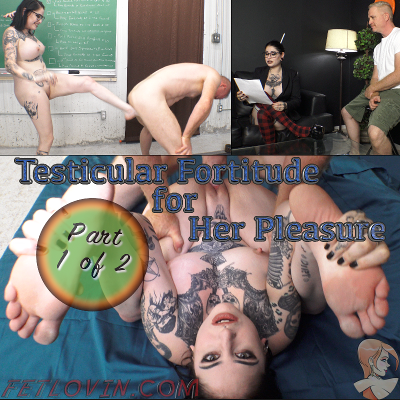 Testicular Fortitude for Her Pleasure – Part 1 of 2