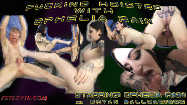 Fucking Hoisted with Ophelia Rain