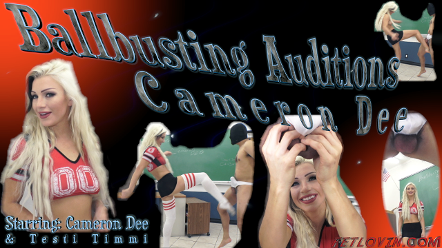 Ballbusting Auditions - Cameron Dee