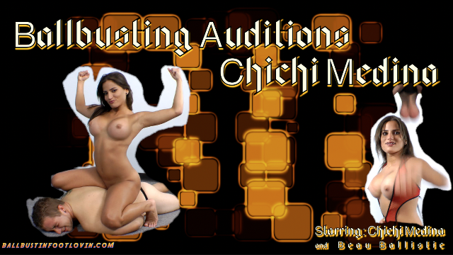 Ballbusting Auditions - Chichi Medina