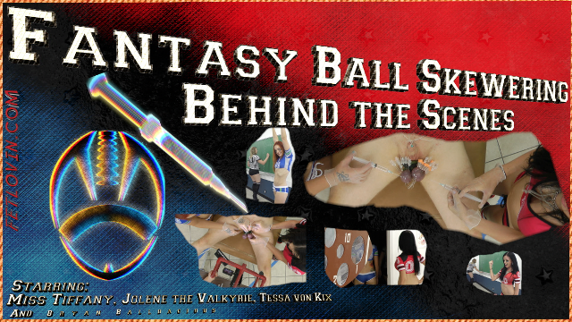 Fantasy Ball Skewering - Behind the Scenes