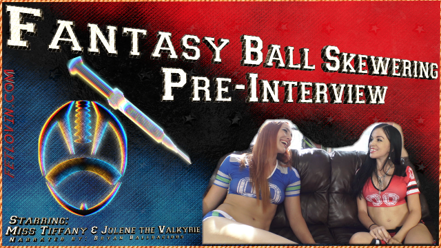 Fantasy Ball Skewering Pre-Interview