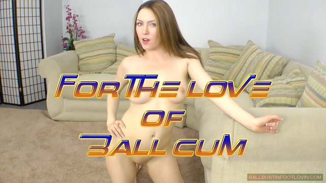 For the Love of Ball Cum