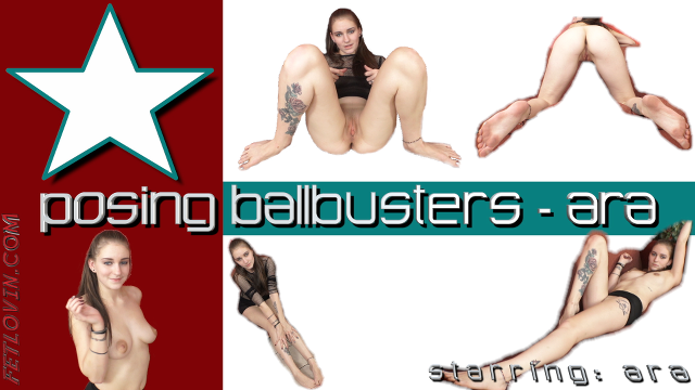 Posing Ballbusters - Ara