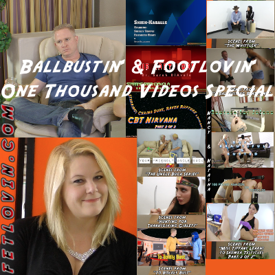 Ballbustin' & Footlovin' One Thousand Videos Special